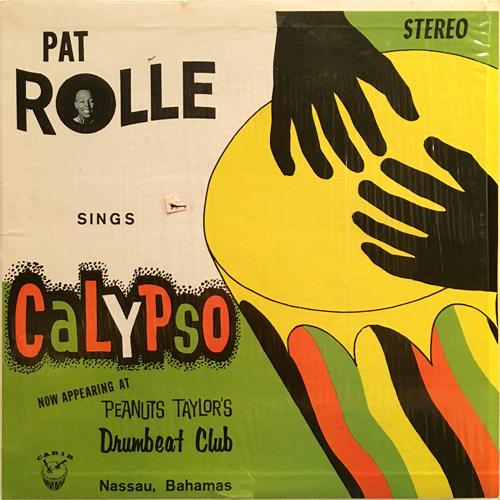 PAT ROLLE / SINGS CALYPSO