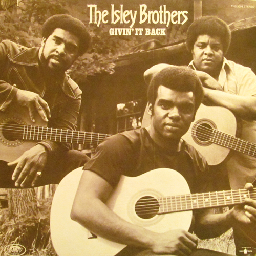 THE ISLEY BROTHERS / GIVIN' IT BACK