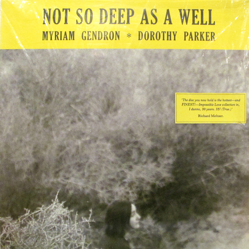MYRIAM GENDRON / NOT SO DEEP AS A WELL