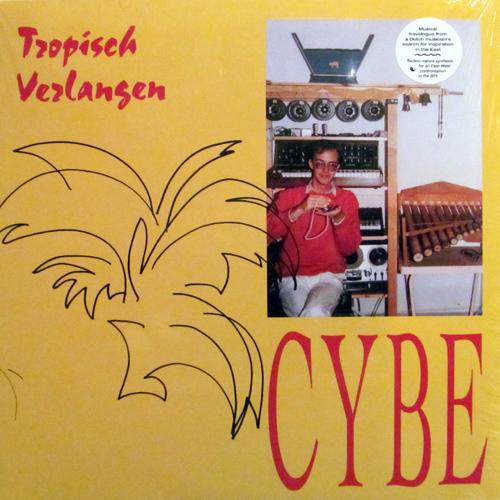 CYBE / TROPISCH VERLANGEN