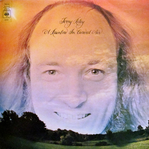 TERRY RILEY / A RAINBOW IN THE CURVED AIR