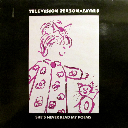 TELEVISION PERSONALITIES / SHE'S NEVER READ MY POEMS