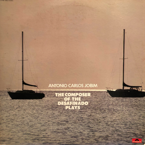 ANTONIO CARLOS JOBIM / THE COMPOSER OF THE DESAFINADO PLAYS