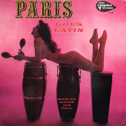 MARCEL HAYES AND HIS ORCHESTRA / PARIS GOES LATIN