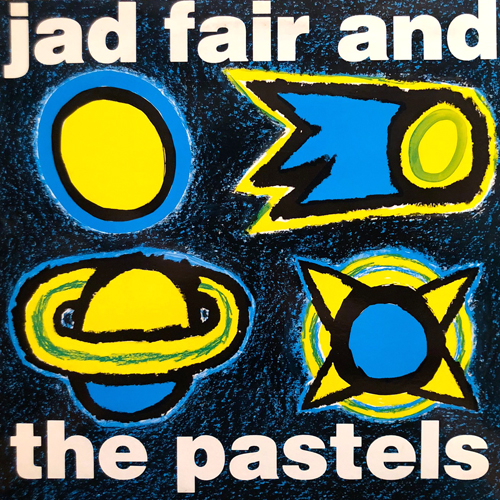JAD FAIR AND THE PASTELS / THIS COULD BE THE NIGHT