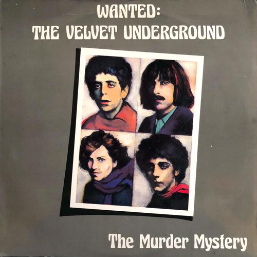 THE VELVET UNDERGROUND / THE MURDER MYSTERY