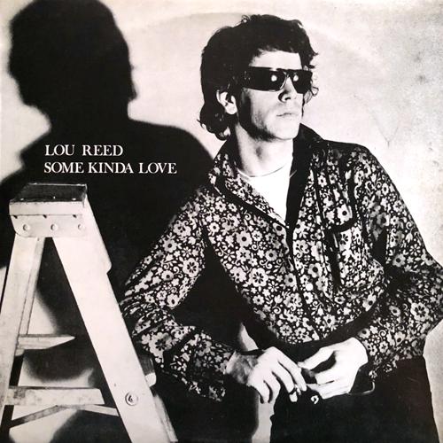 LOU REED / SOME KINDA LOVE