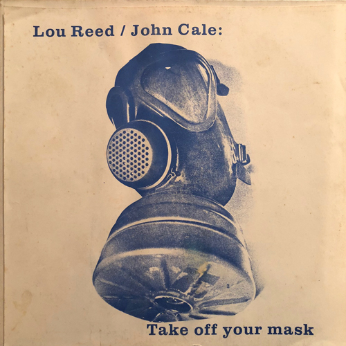 LOU REED/JOHN CALE / TAKE OFF YOUR MASK