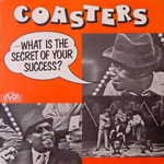 THE COASTERS/WHAT IS THE SECRET OF YOUR SUCCESS[USED LP/UK]
