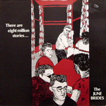 THE JUNE BRIDES/THERE ARE EIGHT MILLION STORIES..[USED LP/UK]