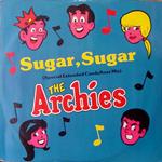 THE ARCHIES/SUGAR,SUGAR[USED 12/UK]