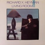 RICHARD X. HEYMAN/LIVING ROOM[USED LP/US]