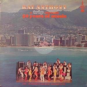 RAY ANTHONY/A TRIP THROUGH 50 YEARS OF MUSIC[USED LP/US]