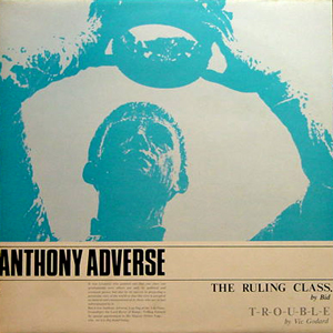 ANTHONY ADVERSE / THE RULING CLASS/T-R-O-U-B-L-E  [USED 12/UK]
