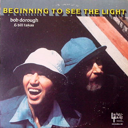 BOB DROUGH & BILL TAKES / BEGINING TO SEE THE LIGHT [USED LP/US] 2625円