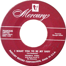 GEORGIA GIBBS / I WANT YOU TO BE MY BABY [USED 7/US]