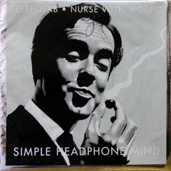 STEREOLAB・NURSE WITH WOUND / SIMPLE HEADPHONE MIND [USED 12/UK] 1050円