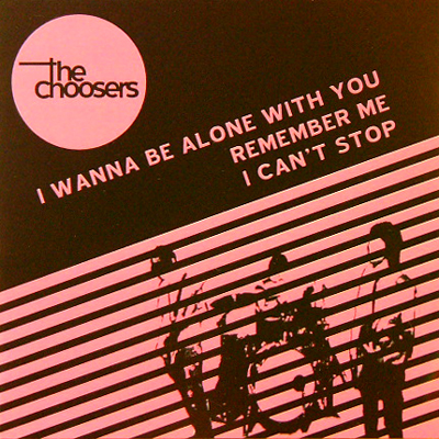 THE CHOOSERS / I WANNA BE ALONE WITH YOU [NEW CD-R/JPN] 300円