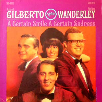 ASTRUD GILBERTO & WALTER WANDERLEY / A CERTAIN SMILE A CERTAIN SADNESS [USED LP/US] 2310円