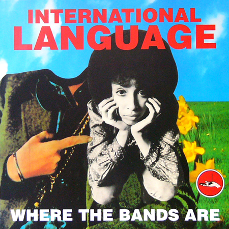 INTERNATIONAL LANGUAGE / WHERE THE BANDS ARE [USED 7inch/US] 525円