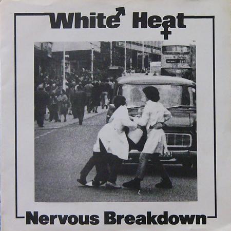WHITE HEAT / NERVOUS BREAKDOWN [USED 7inch/UK]