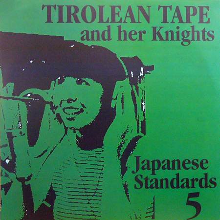 TIROLEAN TAPE AND HER KNIGHTS / JAPANESE STANDARDS 5 [NEW LP/JPN] 1890円