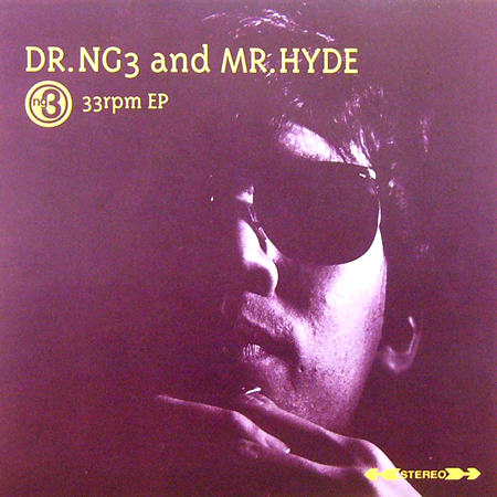 NG 3 / DR.NG3 AND MR.HYDE [NEW 7inch/JPN] 1000円