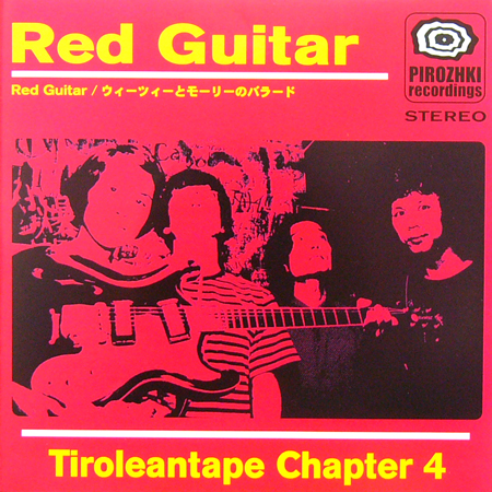 TIROLEAN TAPE CHAPTER 4 / RED GUITAR [NEW 7inch/JPN] 840円