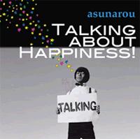 あすなろう / TALKING ABOUT HAPPINESS! [CD] 1800円