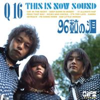 96粒の泪 / Q16 [CD] 1575円