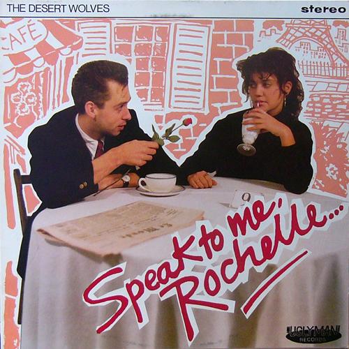 THE DESERT WOLVES / SPEAK TO ME,ROCHELLE... [USED 12inch/UK] 3150円