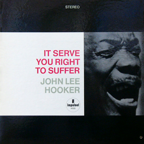 JOHN LEE HOOKER / IT SERVE YOU RIGHT TO SUFFER [USED LP/US] 2625円