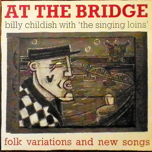 BILLY CHILDISH WITH THE SINGING LOINS / AT THE BRIDGE [USED LP/UK] 1260円