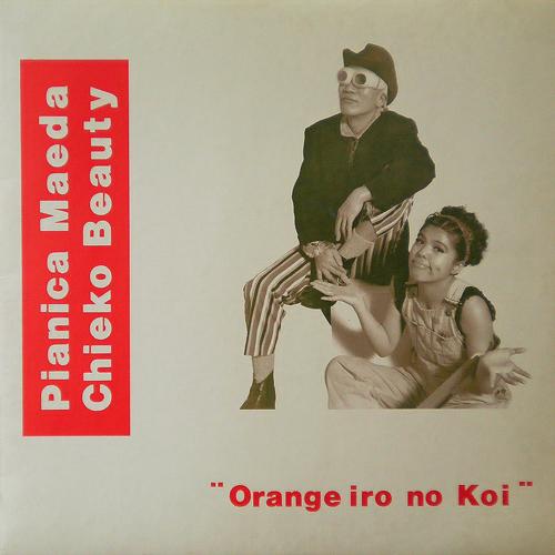 チエコ・ビューティ&ピアニカ前田 / Orange iro no koi [USED 12inch/JPN] 1260円