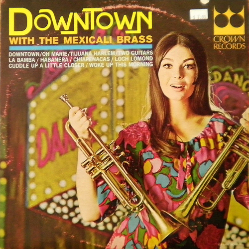 THE MEXICALI BRASS / DOWN TOWN [USED LP/US] 735円