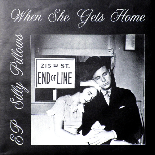 SILLY PILLOWS / WHEN SHE GETS HOME [USED 7inch/EU] 840円