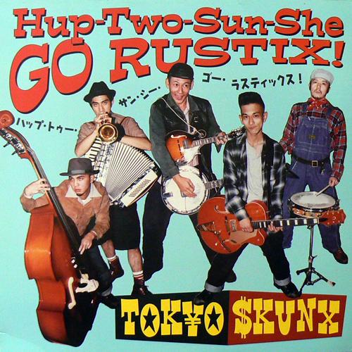 TOKYO SKUNX / 発布・トゥー・サン・シー・ゴー・ラスティックス! [USED LP/JPN] 1470円