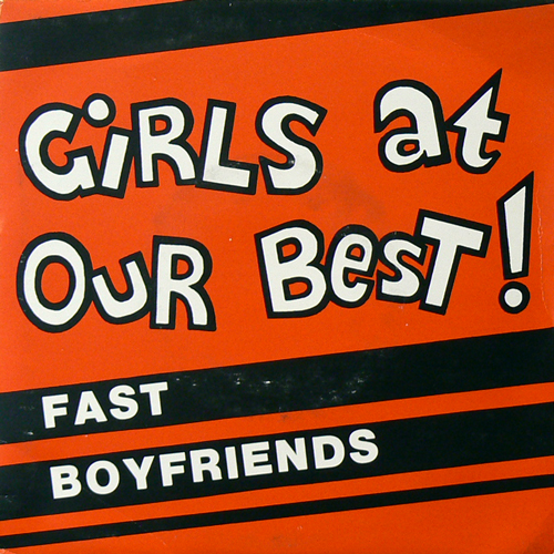 GIRLS AT OUR BEST / FAST BOYFRIENDS [USED 7inch/UK] 2100円