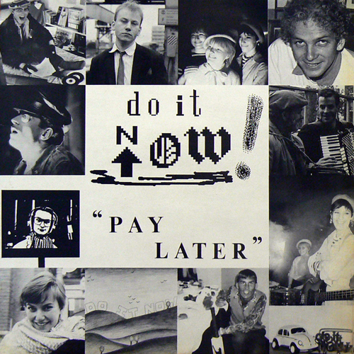 DO IT NOW! / PAY LATER [USED LP/UK] 5250円