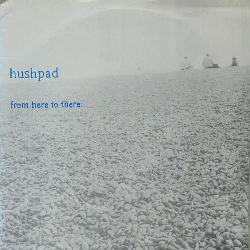 HUSHPAD / FROM HERE TO THERE... [USED 7inch/US] 840円