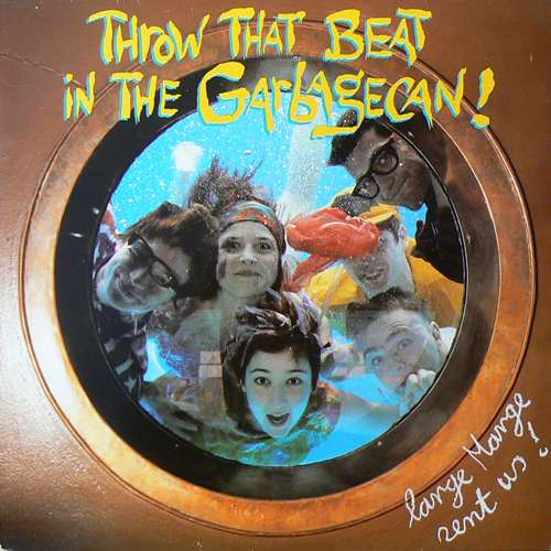 THROW THAT BEAT IN THE GARBAGECAN! / LARGE MARGE SENT US! [USED LP/EU] 1260円