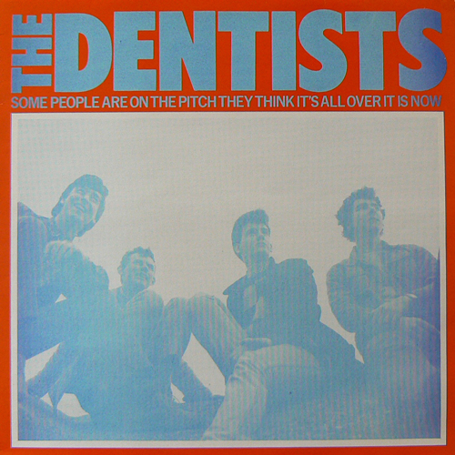 THE DENTISTS / SOME PEOPLE ARE ON THE PITCH THEY THINK IT'S ALL OVER IT IS NOW [USED LP/UK] 2100円