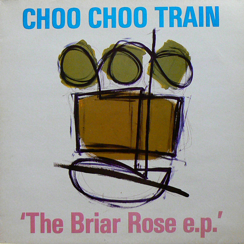 CHOO CHOO TRAIN / THE BRIR ROSE e.p. [USED 12inch/UK] 2100円