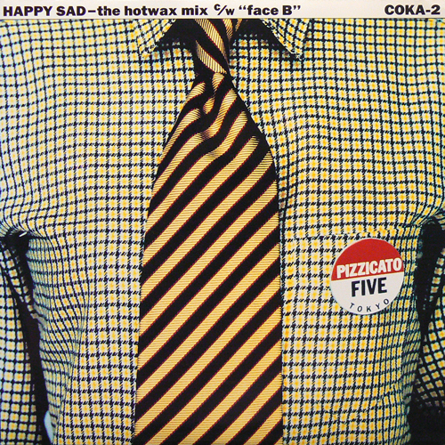 PIZZICATO FIVE / HAPPY SAD [USED 7inch/JPN] 1000円