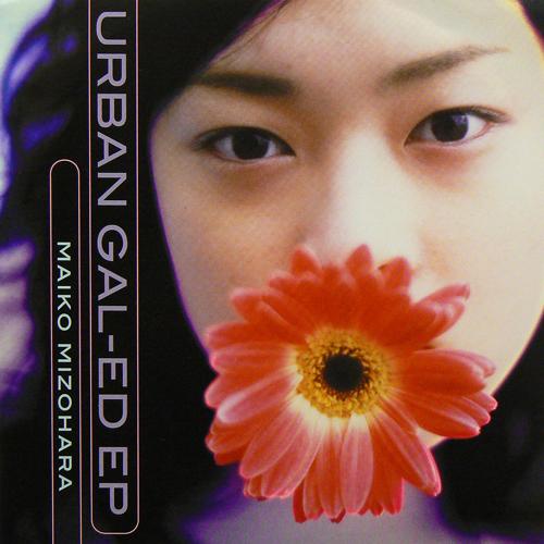 MAIKO MIZOHARA / URBAN GAL-ED EP [USED 7inch/JPN]