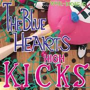 ザ・ブルーハーツ / HIGH KICKS [NEW 2LPs/JPN] 5093円