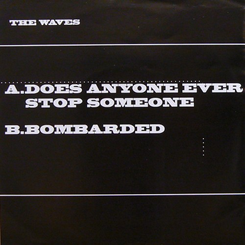 THE WAVES / DOES ANYONE EVER STOP SOMEONE [USED 7inch/US] 500円
