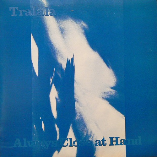 TRALALA / ALWAYS CLOSE AT HAND [USED 7inch/UK] 1600円