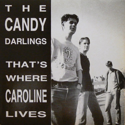 THE CANDY DARLINGS / THAT's WHERE CAROLINE LIVES ('89) [USED 7inch/UK] 1200円