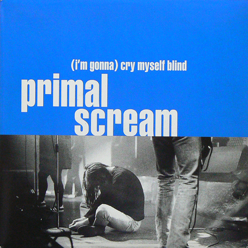 PRIMAL SCREAM / (I'M GONNA)CRY MYSELF BLIND ('94) [USED 7inch/UK] 800円